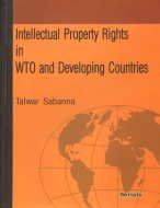 Intellectual Property Rights in WTO and Developing Countries: Talwar Sabanna