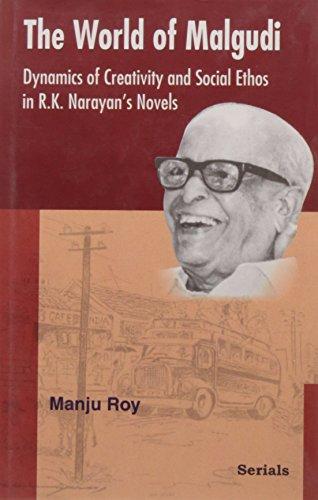 9788183873437: The World of Malgudi: Dynamics of Creativity and Social Ethos in R.K. Narayan's Novels