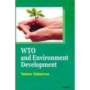 WTO and Environment Development: Talwar Sabanna