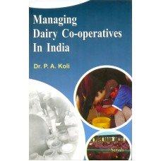 Managing Dairy Co-operatives in India: Koli, P A