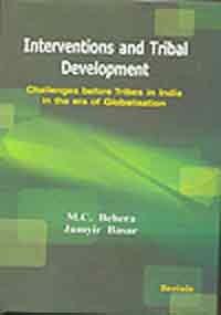 Interventions and Tribal Development: Behera M.C. Basar