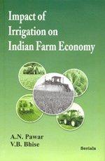 Impact of Irrigation on Indian Farm Economy: A.N. Pawar,V.B. Bhise