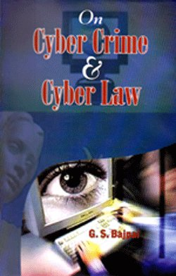 On Cyber Crime and Cyber Law: G.S. Bajpai