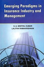 Emerging Paradigms in Insurance Industry and Management: Lalitha Ramakrishnan,S.A. Senthil