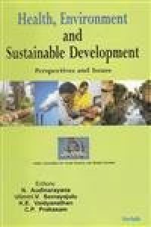 Health, Environment and Sustainable Development: Perspectives and Issues: N. Audinarayana, Ulimiri ...