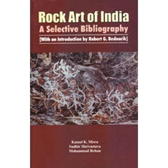 Rock Art Of India: A Selective Bibliography: Kamal K. Misra,Sudhir