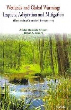 Wetlands and Global Warming: Imacts, Adaptation and Mitigation (Developing Countries Perspective): ...