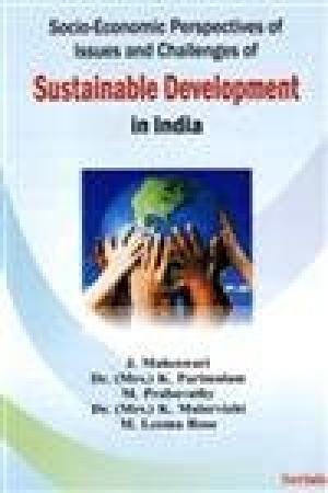 Socio-Economic Perspectives of Issues and Challenges of: J. Maheswari, K.