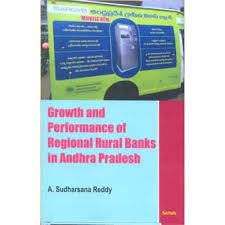 Growth and Performance of Regional Rural Banks in Andhra Pradesh: A. Sudharsana Reddy