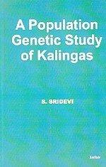 Population Genetic Study of Kalingas: Sridevi S.