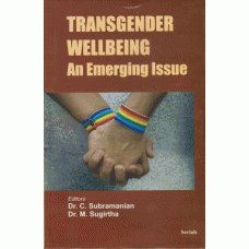 Transgender Wellbeing an Emerging Issue: edited by C.