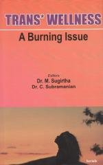 Trans* Wellness : A Burning Issue: edited by M.