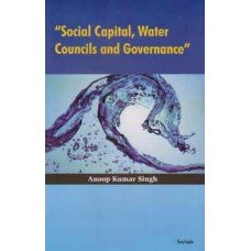 Social Capital, Water Councils and Governance: Singh Anoop Kumar