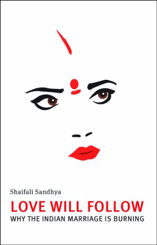 LOVE WILL FOLLOW: Why the indian marriage: SANDHYA, SHAIFALI