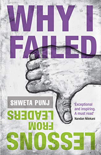 Why I Failed: Lessons from Leaders: Shweta Punj