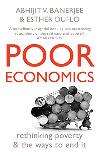 9788184001815: Poor Economics: Rethinking Poverty And The Ways To End It