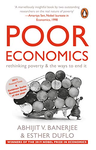 9788184002805: Poor Economics: Rethinking Poverty and the Ways to End it