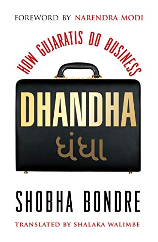 Dhandha: How Gujaratis Do Business: Shobha Bondre; Translated By Shalaka Walimbe; Foreword By ...