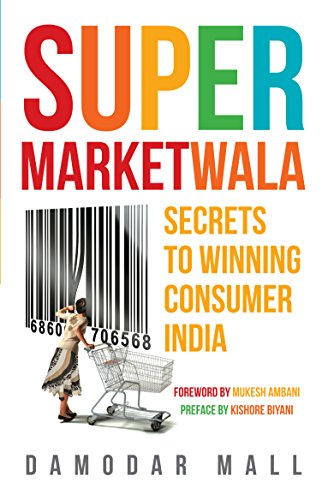 Supermarketwala: Secrets to Winning Consumer India: Damodar Mall