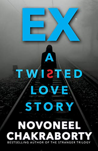EX.a twisted love story: Novoneel Chakraborty