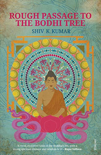 Rough Passage to the Bodhi Tree: Kumar Shiv K.
