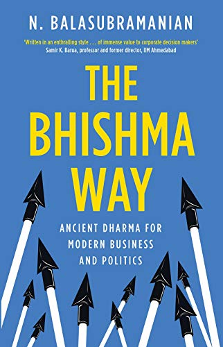 9788184006889: The Bhishma Way: Ancient Dharma for Modern Business and Politics