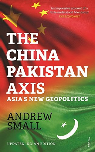 9788184007589: The China-Pakistan Axis: Asia's New Geopolitics