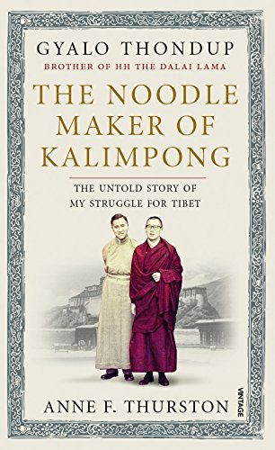 9788184007718: The Noodle Maker of Kalimpong: The Untold Story of My Struggle for Tibet