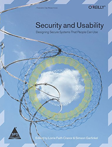9788184040081: SECURITY AND USABILITY DESIGNING SECURE SYSTEMS THAT PEOPLE CAN USE