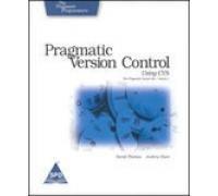 Pragmatic Version Control Using CVS: The Pragmatic: Andrew Hunt,David Thomas