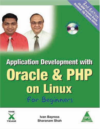 Application Development with Oracle & PHP on Linux for Beginners Second Edition: Ivan Bayross,...