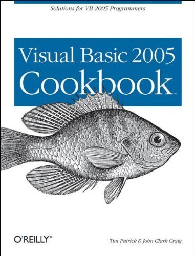Visual Basic 2005 Cookbook: Solutions for VB 2005 Programmers: John Clark Craig,Tim Patrick