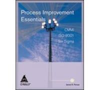 Process Improvement Essentials: CMMI ISO 9001 Six Sigma: James R. Persse