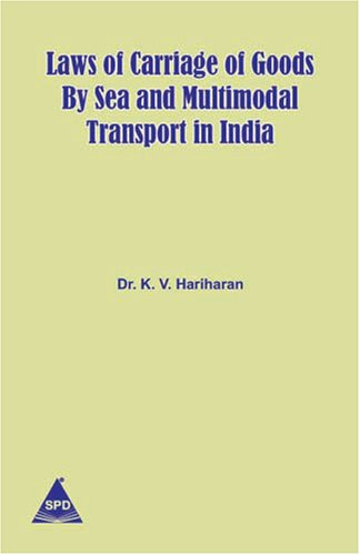 Laws of Carriage of Goods by Sea and Multimodal Transport in India: Dr. K.V. Hariharan