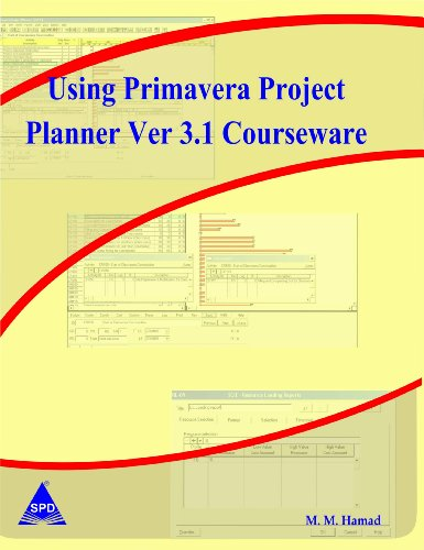 Using Primavera Project Planner Ver 3.1 Courseware: M.M. Hamad