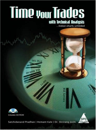 Time Your Trades With Technical Analysis (Book/CD-Rom): Satchidanand Pradhan; Hemant