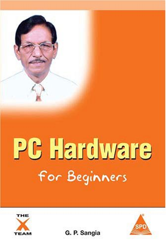 PC Hardware for Beginners: G.P. Sangia