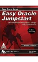 Easy Oracle Jumpstart: Oracle Database Management Concepts and Administration: Robert Freeman,Steve...