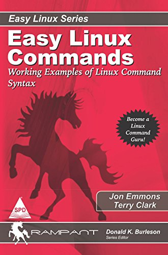 Easy Linux Commands: Working Examples of Linux Command Syntax: Jon Emmons,Terry Clark