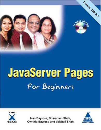 JavaServer Pages for Beginners (Covers JSP 2.1): Cynthia Bayross,Ivan Bayross,Sharanam