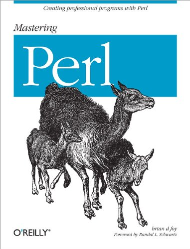 Mastering Perl: Creating Professionals Programs with Perl: Brian D. Foy