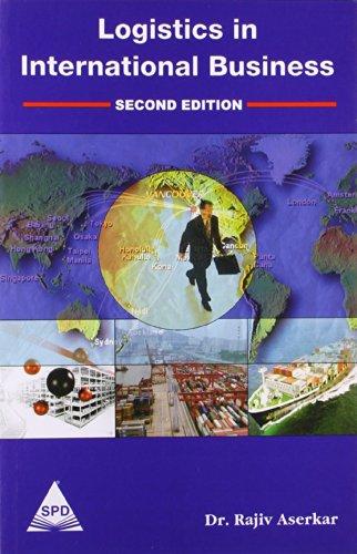 Logistics in International Business (Second Edition): Rajiv Aserkar