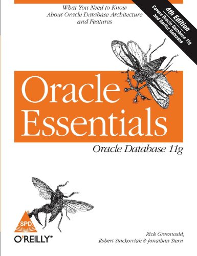 Oracle Essentials: Oracle Database 11g, What You Need to Know About Oracle Database Architecture ...