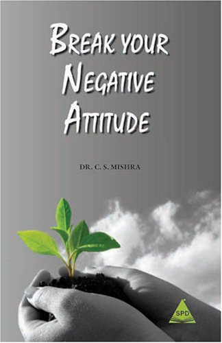 9788184044249: Break Your Negative Attitude