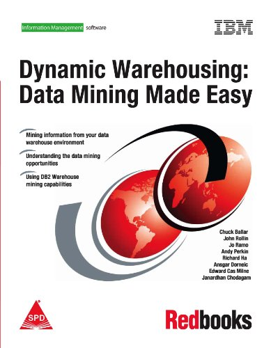Dynamic Warehousing: Data Mining Made Easy: Andy Perkins,Ansgar Doerniech,Chuck