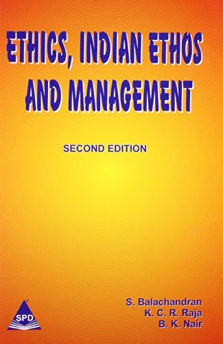 Ethics, Indian Ethos and Management (Second Edition): B.K. Nair,K.C.R. Raja,S. Balachandran