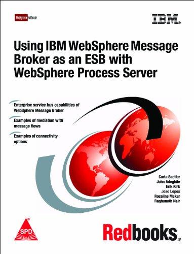 Using IBM WebSphere Message Broker as an: Carla Sadtler,Erik Kirk,Joao