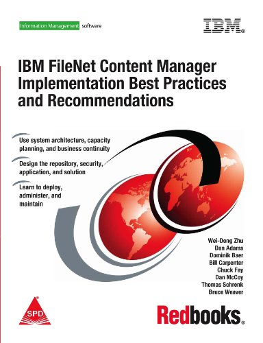 IBM FileNet Content Manager Implementation Best Practices and Recommendations: Bill Carpenter,Bruce...