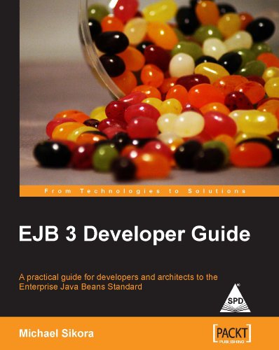 EJB 3 Developer Guide: A Practical Guide for developers and architects to the Enterprise Java Beans...