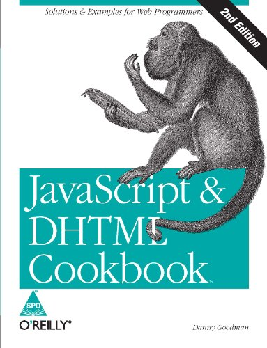 JavaScript & DHTML Cookbook: Solutions & Examples for Web Programmers (Second Edition): ...